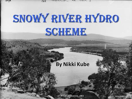 Snowy River Hydro Scheme By Nikki Kube. The Snowy river hydro scheme consists of sixteen major dams, seven power stations, a pumping station and 225 kilometers.