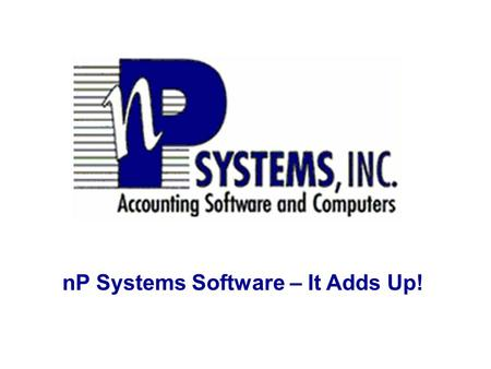 NP Systems Software – It Adds Up!. nP Systems, Inc. After The Fact Payroll Reporter After The Fact Payroll Reporter After The Fact Payroll Reporter After.