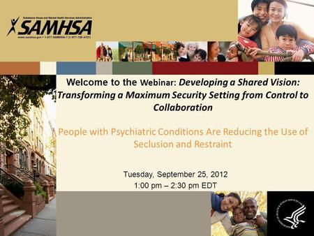 Welcome to the Webinar: Developing a Shared Vision: Transforming a Maximum Security Setting from Control to Collaboration People with Psychiatric Conditions.