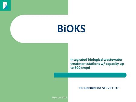 Moscow 2013 BiOKS Integrated biological wastewater treatment stations w/ capacity up to 600 cmpd TECHNOBRIDGE SERVICE LLC.