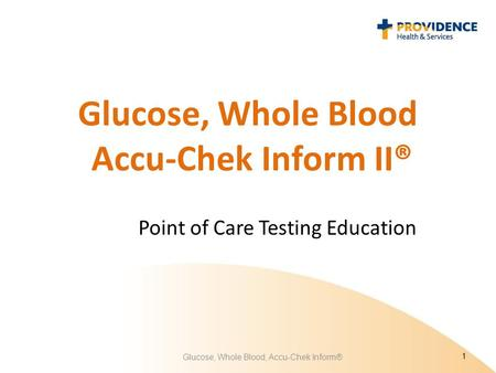 Glucose, Whole Blood Accu-Chek Inform II®