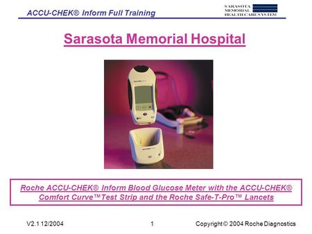 ACCU-CHEK® Inform Full Training Copyright © 2004 Roche DiagnosticsV2.1 12/20041 Roche ACCU-CHEK® Inform Blood Glucose Meter with the ACCU-CHEK® Comfort.