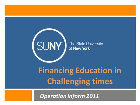 Financing Education in Challenging times Operation Inform 2011.