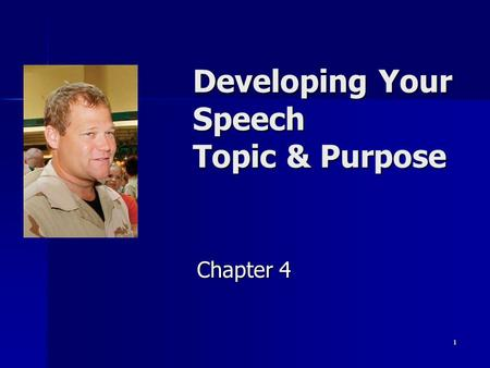 Developing Your Speech Topic & Purpose