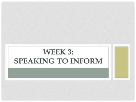 Week 3: Speaking to inform