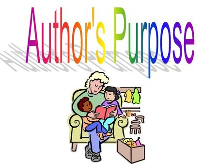 An author writes for many reasons. An author may give you facts or true information about a subject. If so, they are writing to inform you. Some authors.