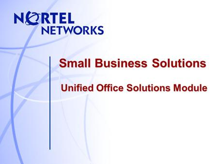 Small Business Solutions Unified Office Solutions Module.