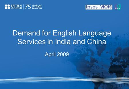 April 2009 Demand for English Language Services in India and China.