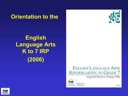 Orientation to the English Language Arts K to 7 IRP (2006)