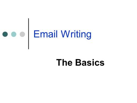 Email Writing The Basics. Adrian O'Donnell – Lado Business English Specialists Contents 1)Register (formal/neutral/informal) 2)Missing words 3)Abbreviations.