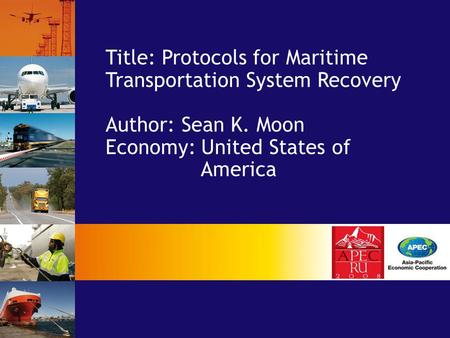 Title: Protocols for Maritime Transportation System Recovery Author: Sean K. Moon Economy: United States of America.