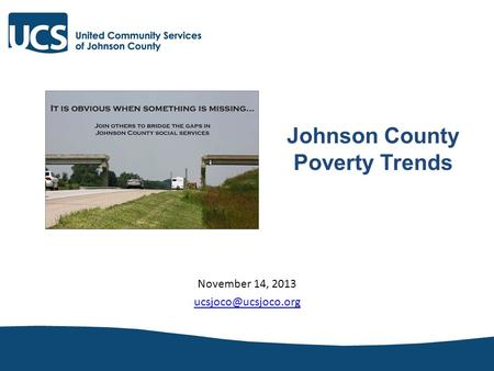November 14, 2013 Johnson County Poverty Trends.