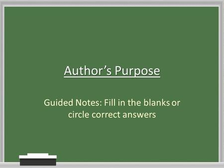 Guided Notes: Fill in the blanks or circle correct answers