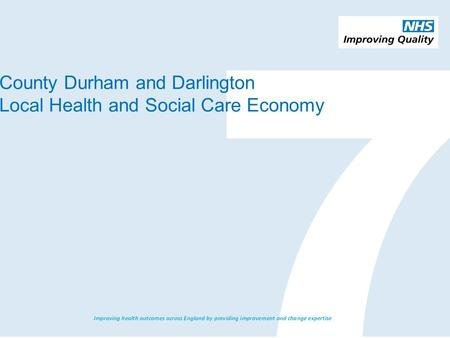 County Durham and Darlington Local Health and Social Care Economy.