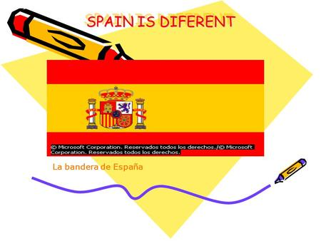 . La bandera de España SPAIN IS DIFERENT. Spain has 17 communities For example: