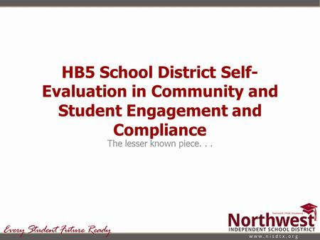 HB5 School District Self- Evaluation in Community and Student Engagement and Compliance The lesser known piece...