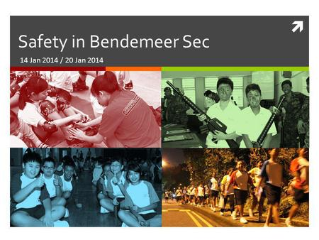  Safety in Bendemeer Sec 14 Jan 2014 / 20 Jan 2014.