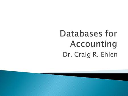 Dr. Craig R. Ehlen.  Database sources offer quality, credibility, and reliability.  Approved databases include ABI/INFORM Complete, ABI/INFORM Trade.