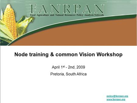 Node training & common Vision Workshop April 1 st - 2nd, 2009 Pretoria, South Africa