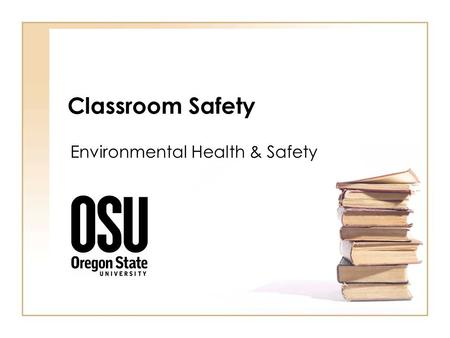 Classroom Safety Environmental Health & Safety. Classroom Safety Instructors are responsible for the safety of students during classroom or instructional.