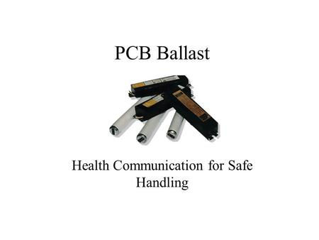 PCB Ballast Health Communication for Safe Handling.