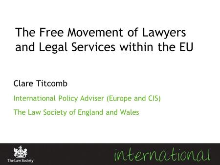 The Free Movement of Lawyers and Legal Services within the EU
