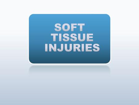 Trainees should be able to: Describe the different types of soft tissue injuries Describe the principles of sterile dressing Explain field care for various.
