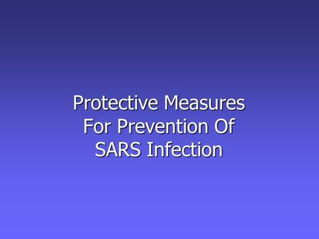 Protective Measures For Prevention Of SARS Infection.