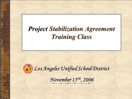 Project Stabilization Agreement Training Class