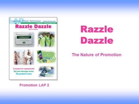 Razzle Dazzle Promotion LAP 2 The Nature of Promotion.