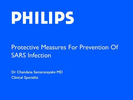Protective Measures For Prevention Of SARS Infection Dr Chandana Samaranayake MD Clinical Specialist.