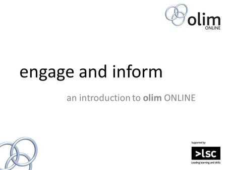 Engage and inform an introduction to olim ONLINE.