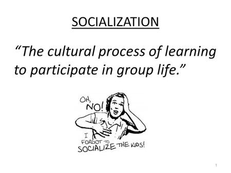 """The cultural process of learning to participate in group life."""