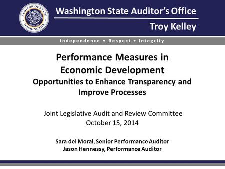 Washington State Auditor's Office Troy Kelley Independence Respect Integrity Performance Measures in Economic Development Opportunities to Enhance Transparency.