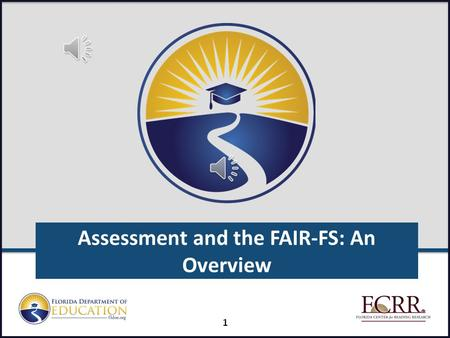 Assessment and the FAIR-FS: An Overview 1 2 Goals of this on-line training: Explain the purpose of the FAIR-FS Explain how to log into the PMRN to gain.