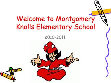 Welcome to Montgomery Knolls Elementary School 2010-2011.