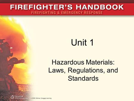 Unit 1 Hazardous Materials: Laws, Regulations, and Standards.
