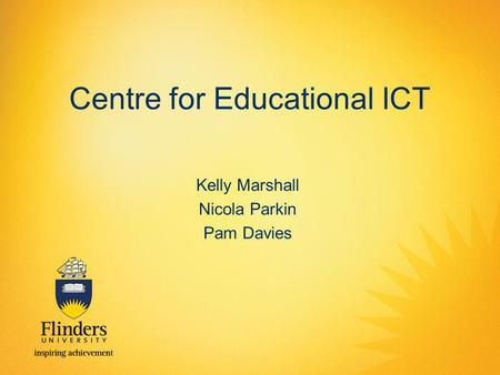 Centre for Educational ICT Kelly Marshall Nicola Parkin Pam Davies.