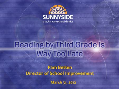 Pam Betten Director of School Improvement March 31, 2012.