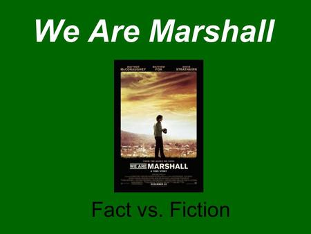 We Are Marshall Fact vs. Fiction.
