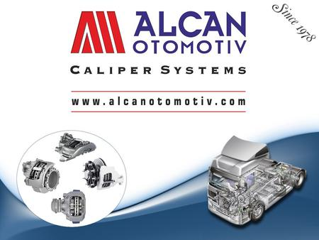 Alcan Otomotiv today is one of the biggest company in the market of caliper repair kits. Founded in 1978.. till the 1990 produced various spare parts.