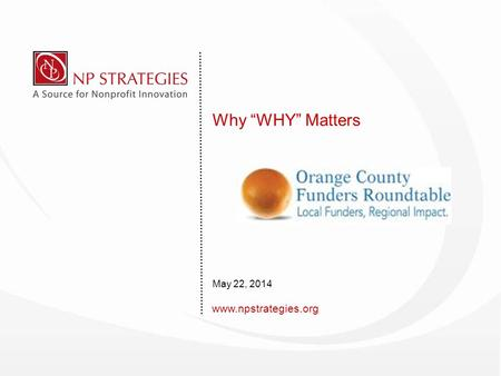 "Www.npstrategies.org Why ""WHY"" Matters May 22, 2014."