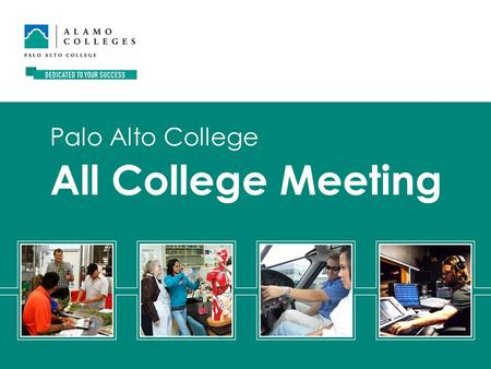 All College Meeting Palo Alto College. Where We Are.