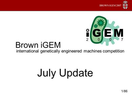 Brown iGEM international genetically engineered machines competition July Update 1/86.