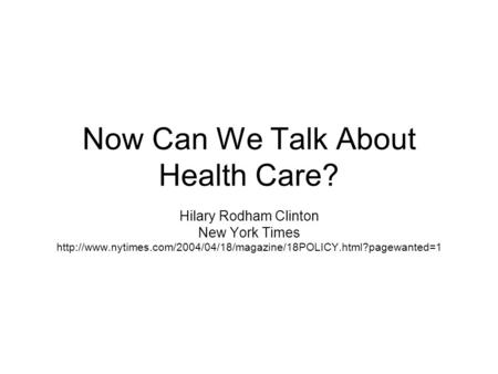 Now Can We Talk About Health Care? Hilary Rodham Clinton New York Times