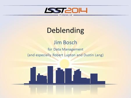 Deblending Jim Bosch for Data Management (and especially Robert Lupton and Dustin Lang)