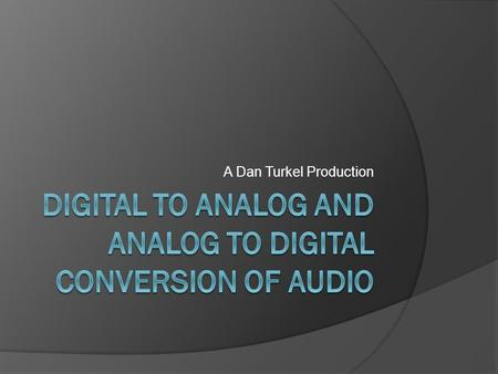 A Dan Turkel Production. What is sound?  Sound is a wave of pressure oscillation. Sound is measured in amplitude (the height of the wave, how loud it.