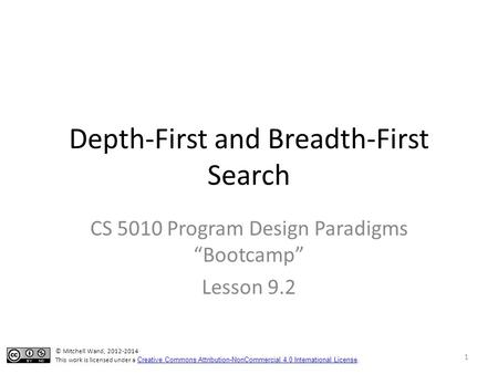"Depth-First and Breadth-First Search CS 5010 Program Design Paradigms ""Bootcamp"" Lesson 9.2 TexPoint fonts used in EMF. Read the TexPoint manual before."