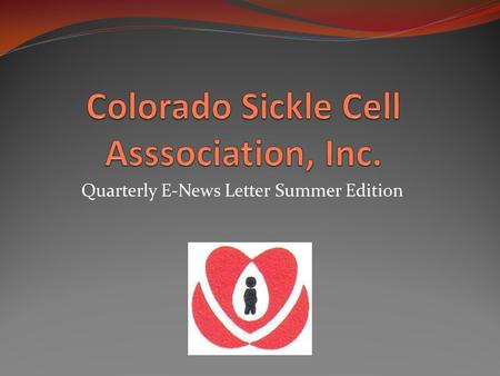 Quarterly E-News Letter Summer Edition. Sickle Cell Fundraiser This year we kicked off the fundraising in January with a line dance party. Charles Doss.