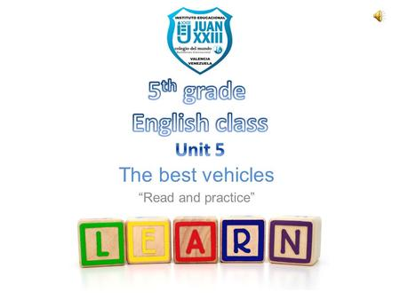 "The best vehicles ""Read and practice"". 1. Para adjetivos de una silaba que termine en ""e"" se le agrega ST. We use superlatives to compare three or more."